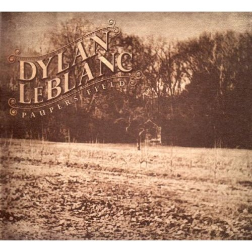 Dylan LeBlanc ?Paupers Field?