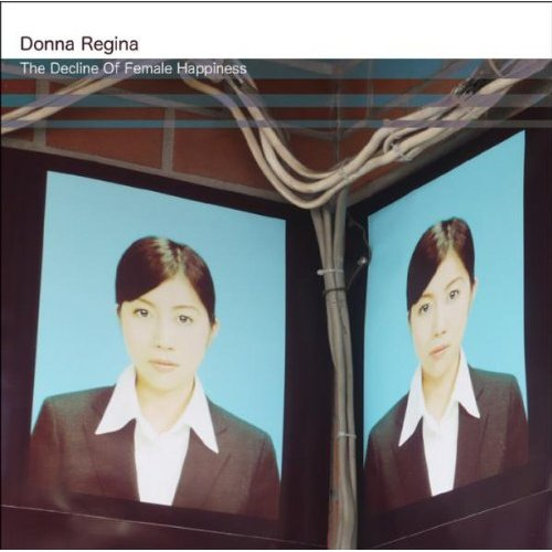 "Donna Regina ""The Decline of Female Happiness"""
